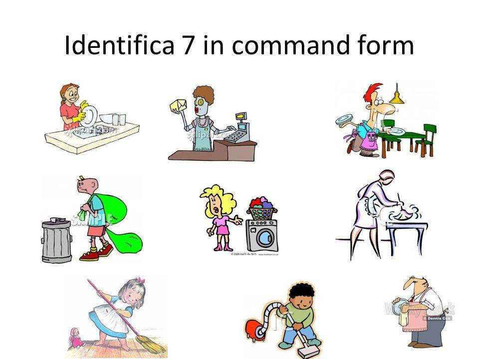 Identifica 7 in command form
