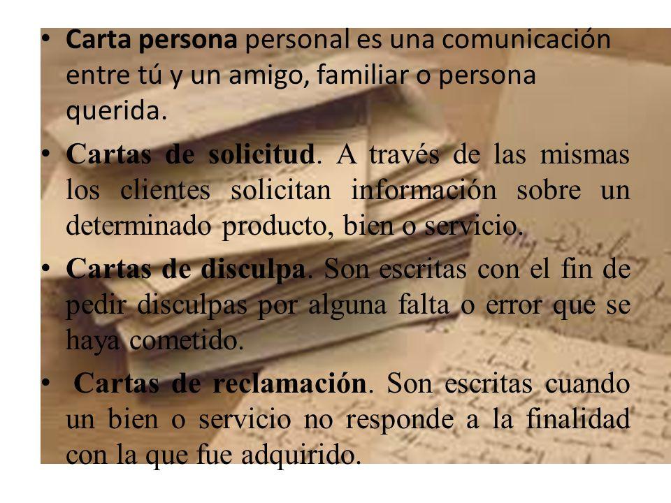 Carta persona personal es una comunicación entre tú y un amigo, familiar o persona querida.