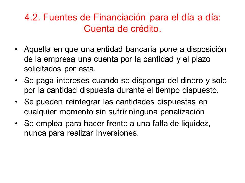 4.2. Fuentes de Financiación para el día a día: Cuenta de crédito.
