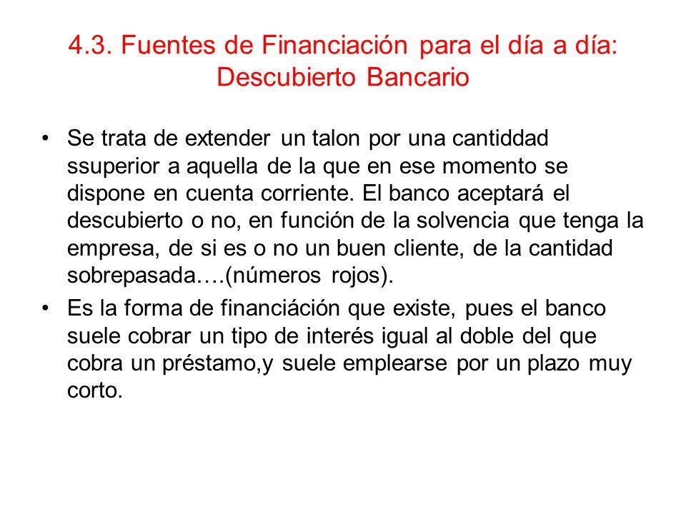 4.3. Fuentes de Financiación para el día a día: Descubierto Bancario