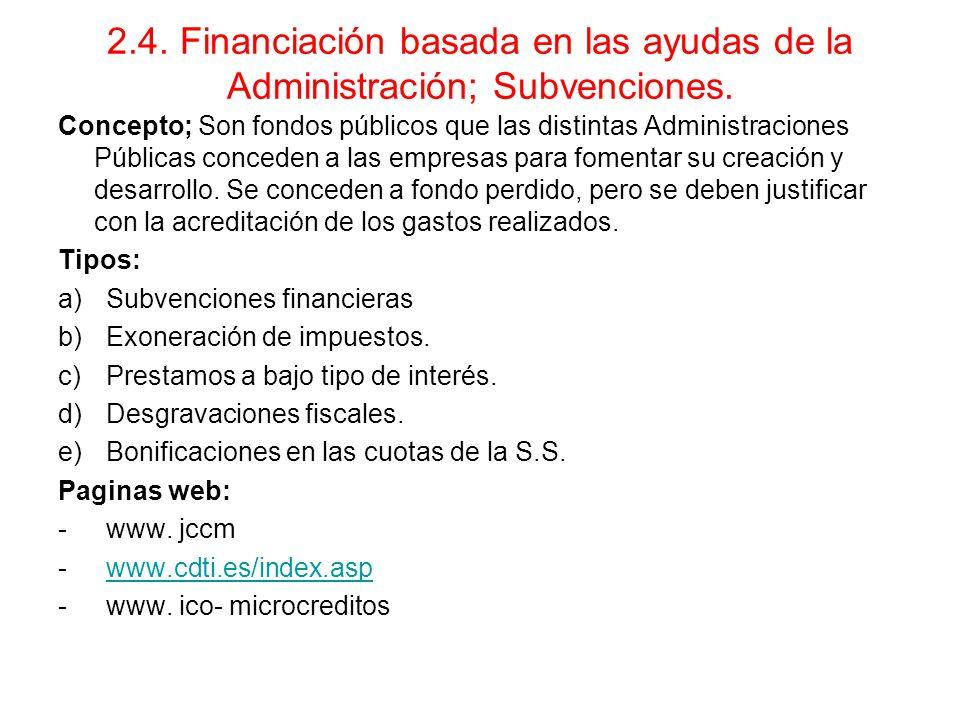 2.4. Financiación basada en las ayudas de la Administración; Subvenciones.