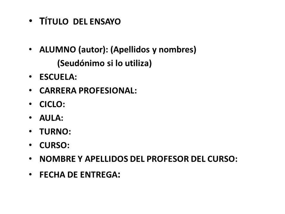 TÍTULO DEL ENSAYO ALUMNO (autor): (Apellidos y nombres)