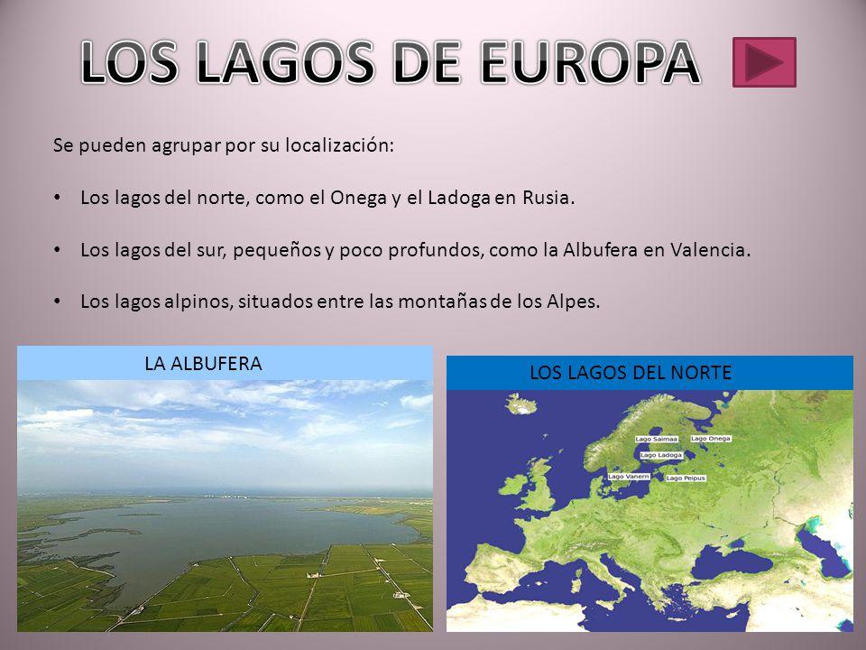 LOS LAGOS DE EUROPA Se pueden agrupar por su localización: