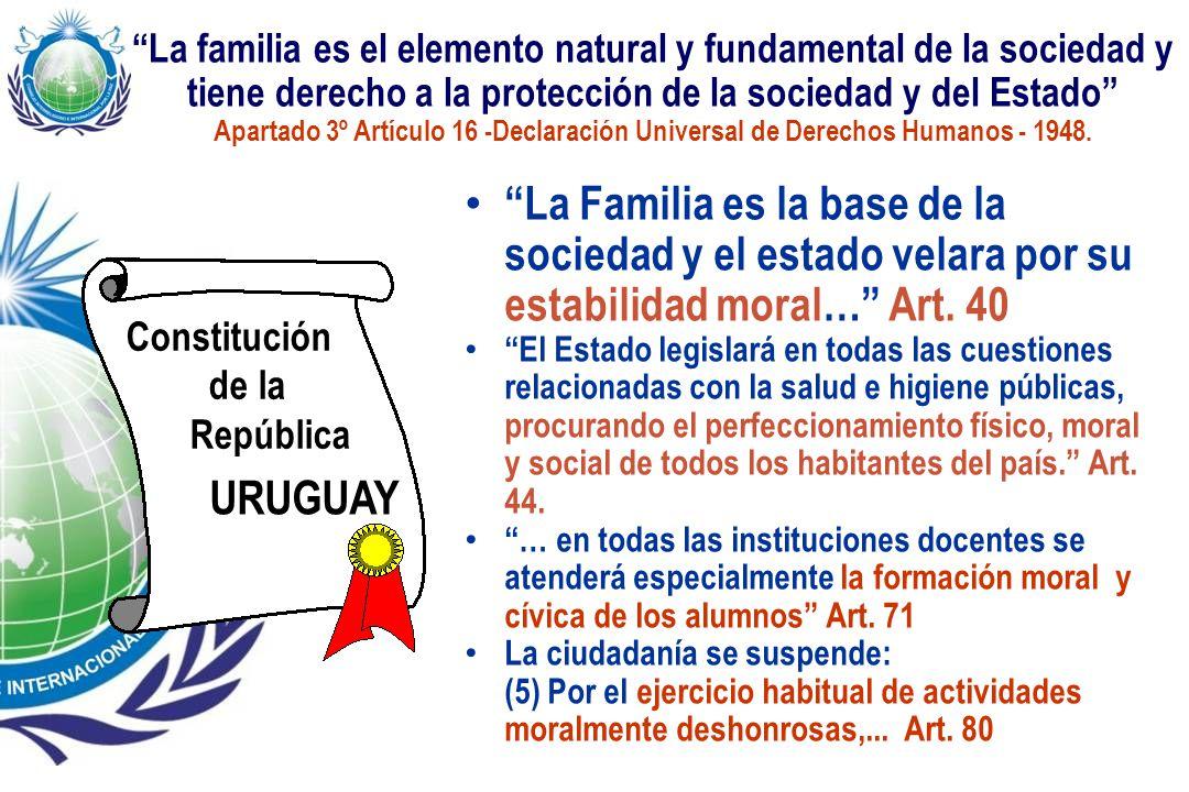 La familia es el elemento natural y fundamental de la sociedad y tiene derecho a la protección de la sociedad y del Estado
