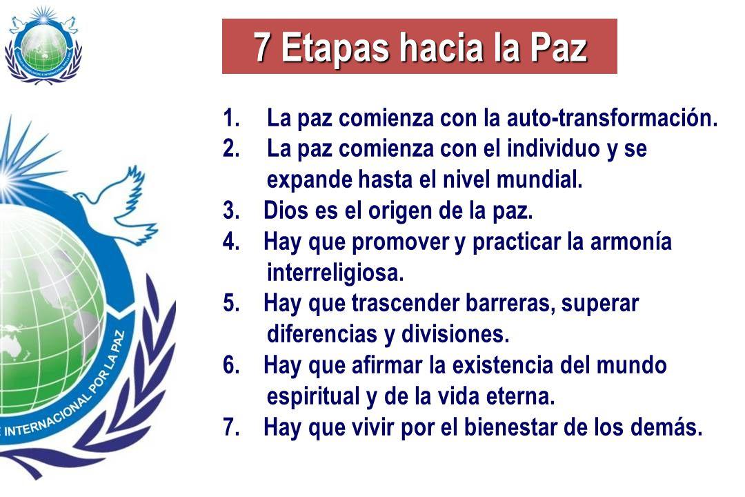 7 Etapas hacia la Paz La paz comienza con la auto-transformación.