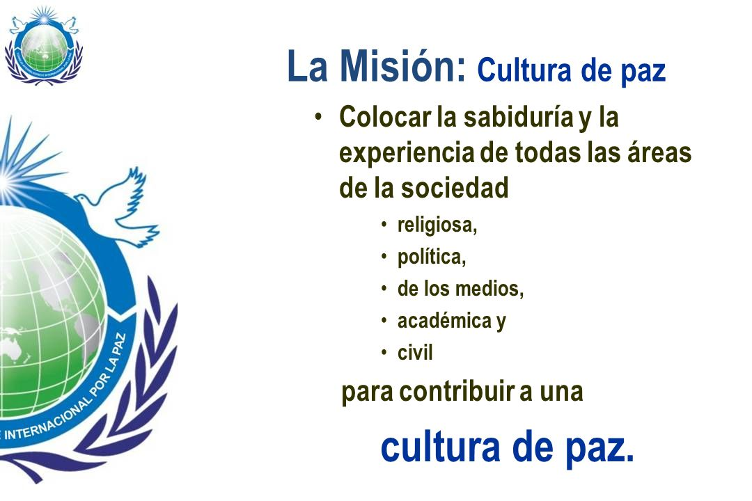 La Misión: Cultura de paz