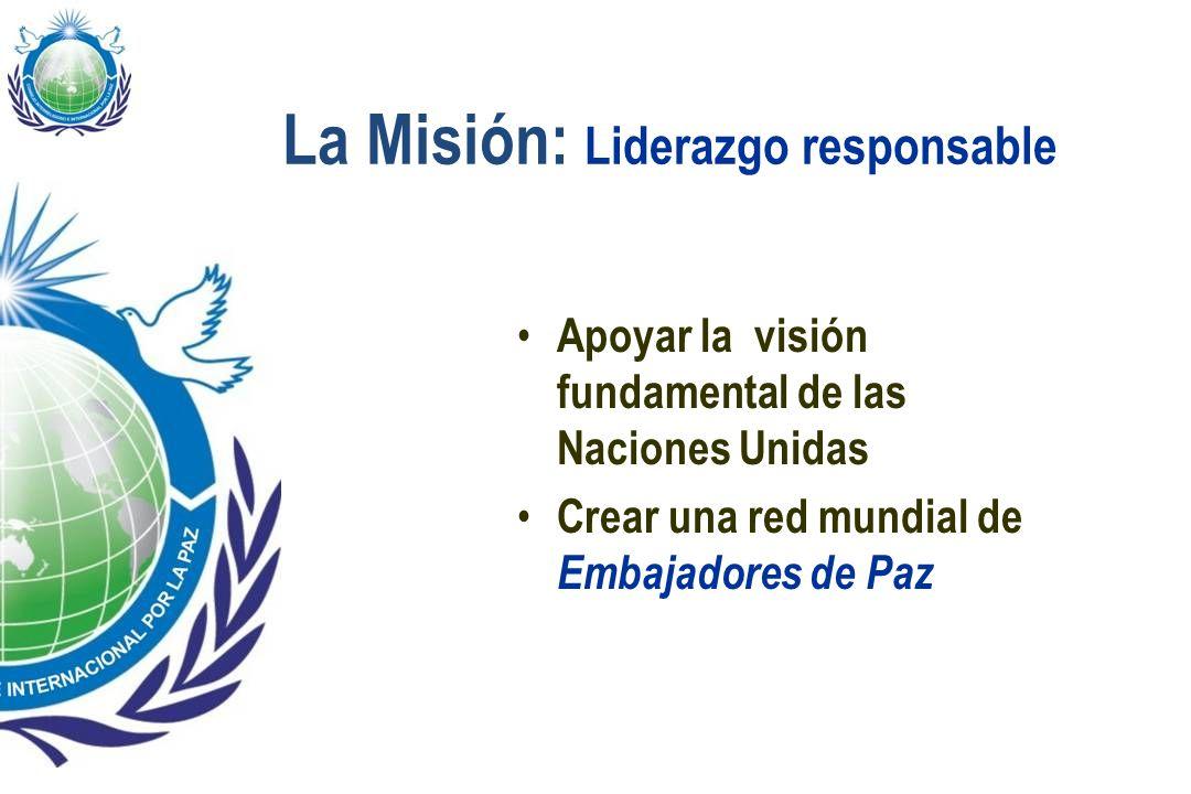 La Misión: Liderazgo responsable