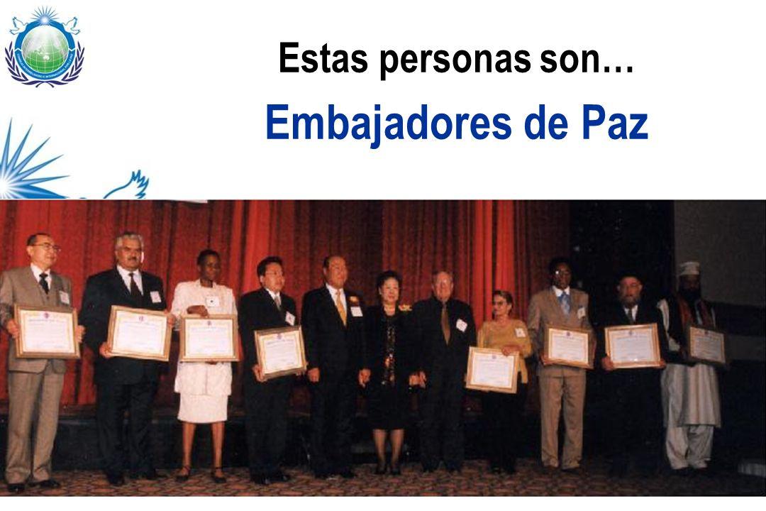 Embajadores de Paz Estas personas son…