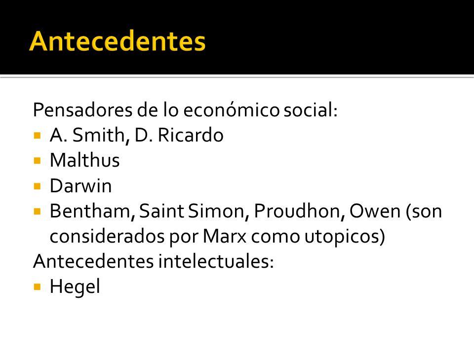 Antecedentes Pensadores de lo económico social: A. Smith, D. Ricardo