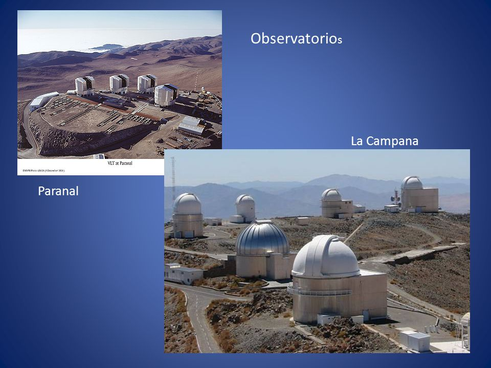 Observatorios La Campana Paranal