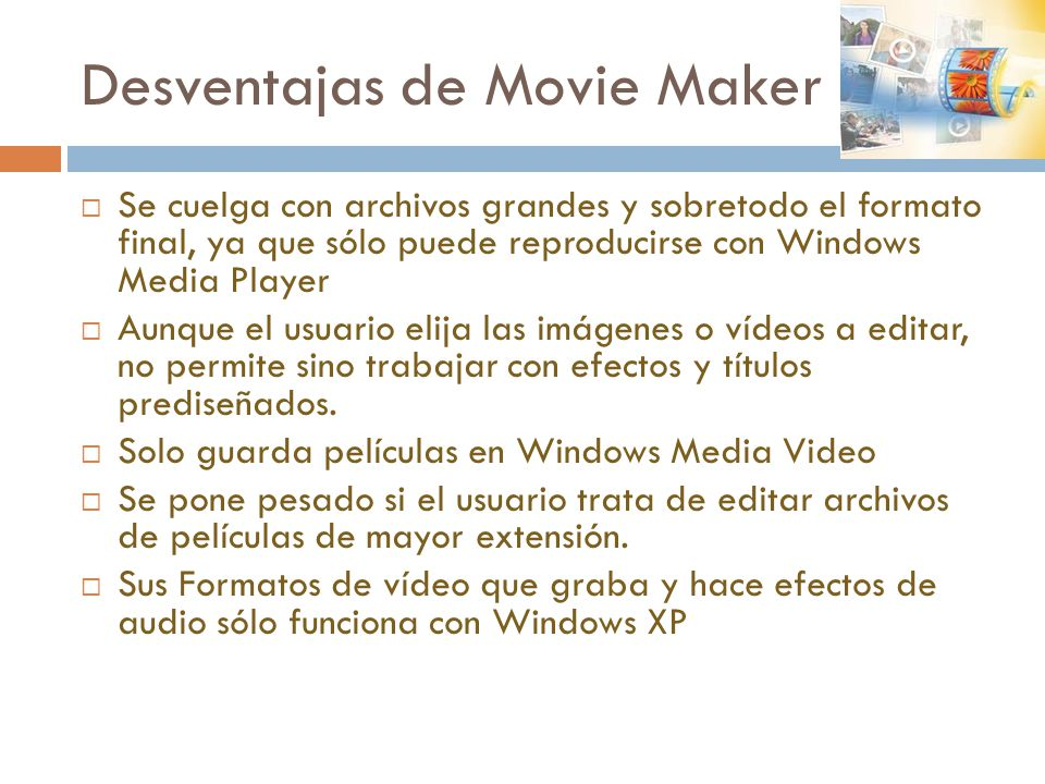 Desventajas de Movie Maker