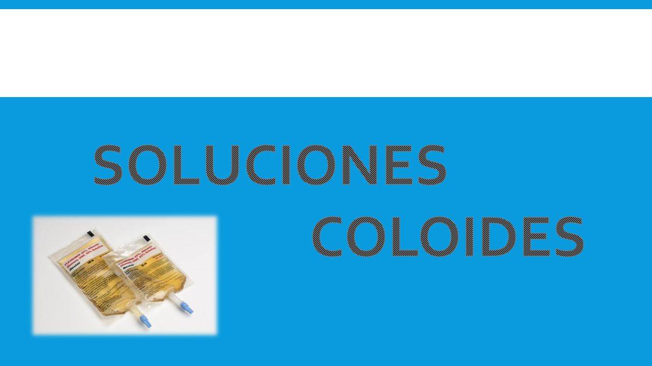 SOLUCIONES COLOIDES
