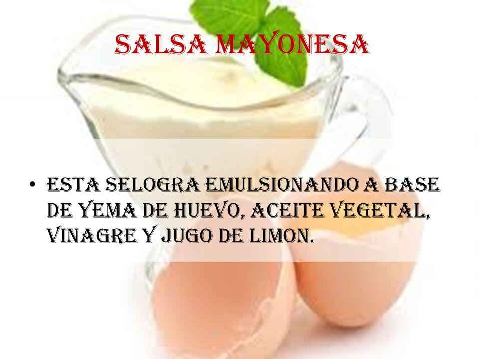 SALSA MAYONESA ESTA SELOGRA EMULSIONANDO A BASE DE YEMA DE HUEVO, ACEITE VEGETAL, VINAGRE Y JUGO DE LIMON.