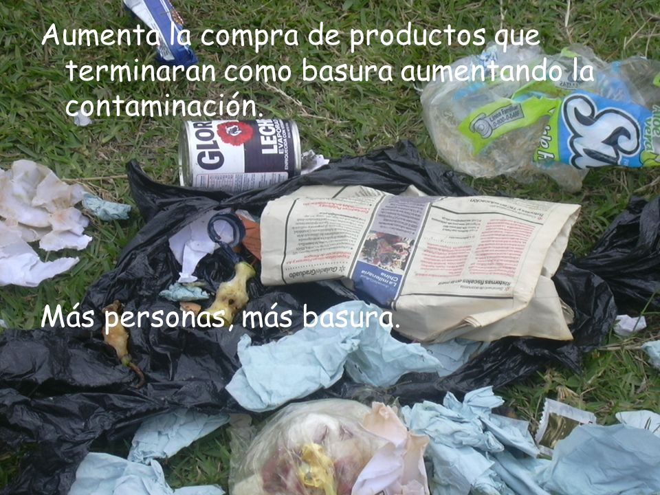 Aumenta la compra de productos que terminaran como basura aumentando la contaminación.