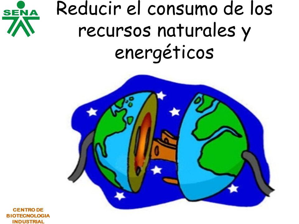 Reducir el consumo de los recursos naturales y energéticos