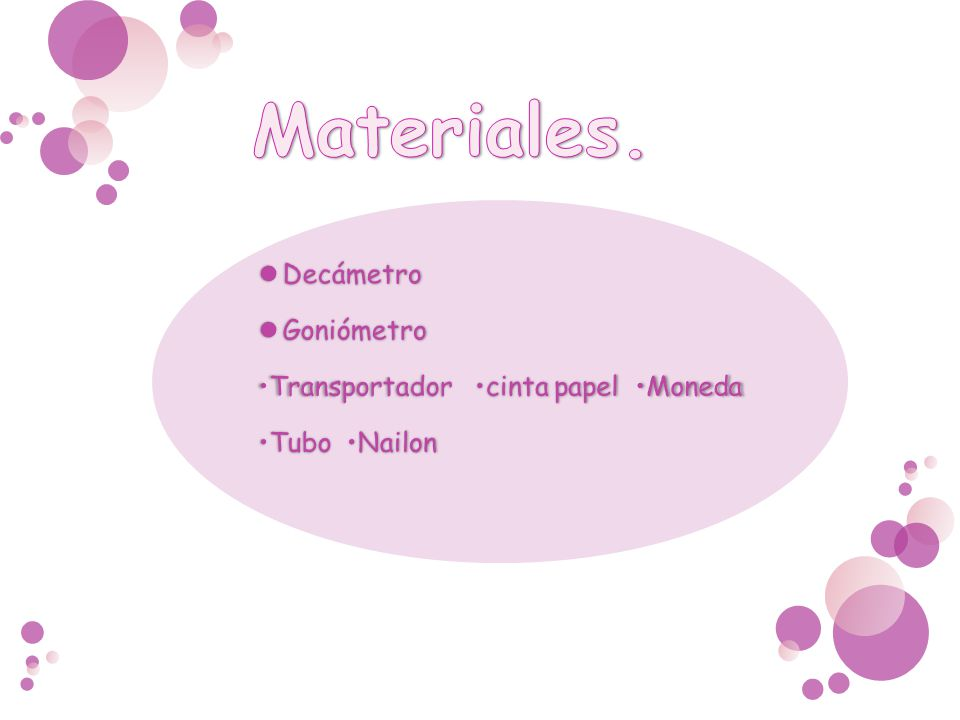 Materiales. Decámetro Goniómetro •Transportador •cinta papel •Moneda