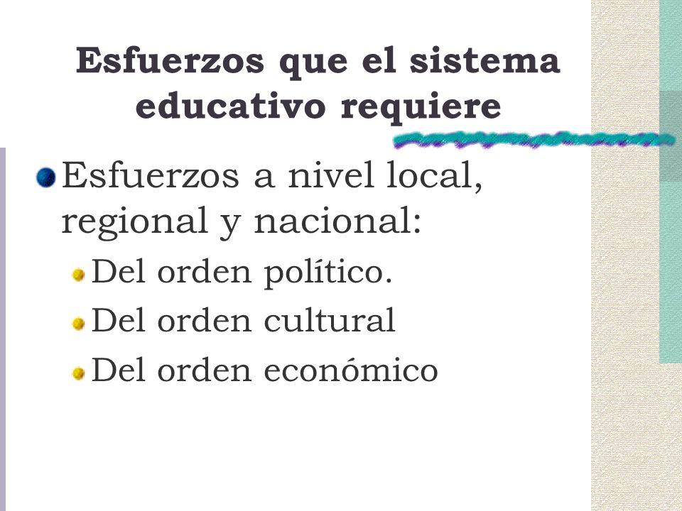 Esfuerzos que el sistema educativo requiere
