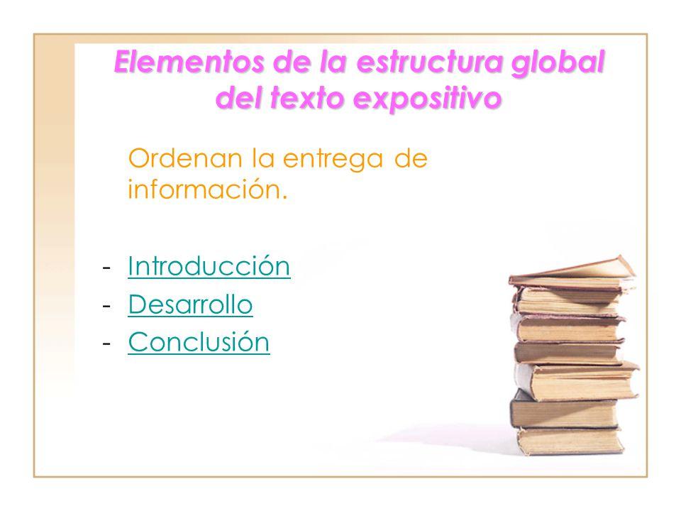 Elementos de la estructura global del texto expositivo