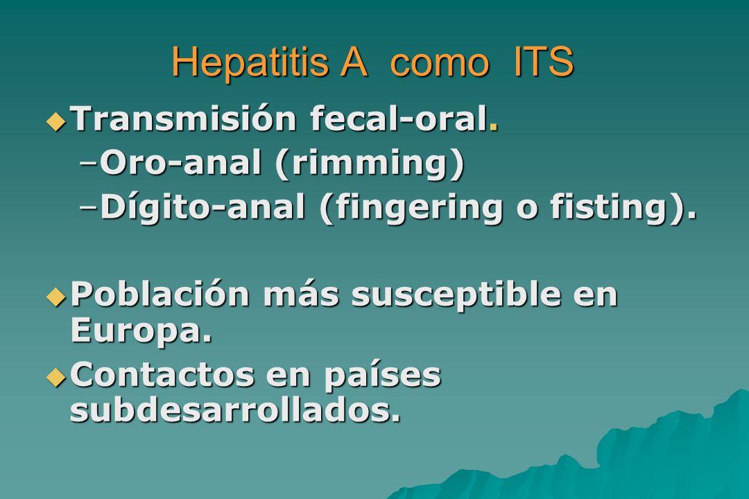 Hepatitis A como ITS Transmisión fecal-oral. Oro-anal (rimming)