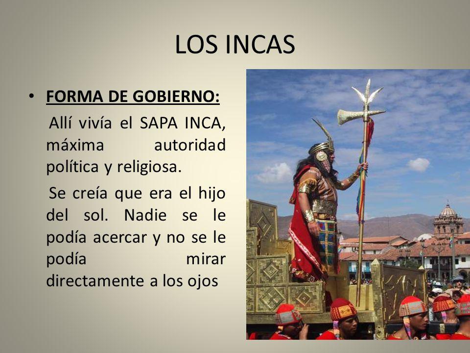 LOS INCAS FORMA DE GOBIERNO:
