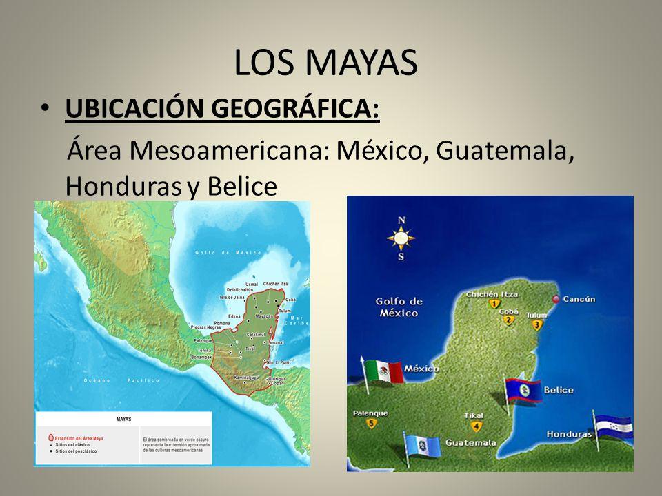 LOS MAYAS UBICACIÓN GEOGRÁFICA: