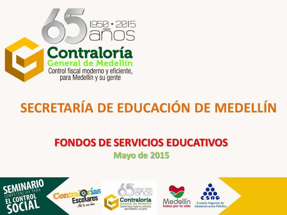 SECRETARÍA DE EDUCACIÓN DE MEDELLÍN FONDOS DE SERVICIOS EDUCATIVOS