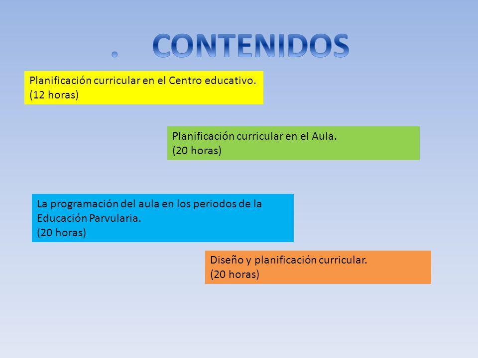 . CONTENIDOS Planificación curricular en el Centro educativo.