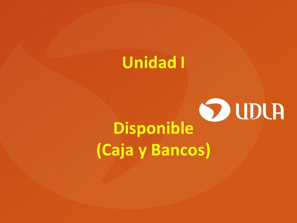 Unidad I Disponible (Caja y Bancos)