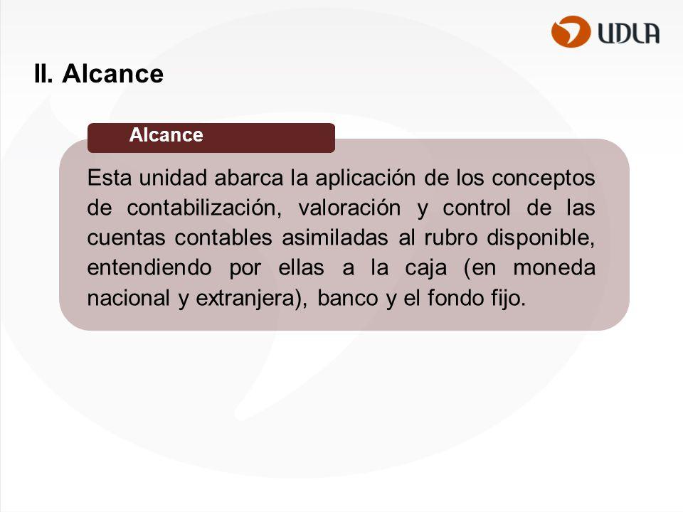 II. Alcance Alcance.