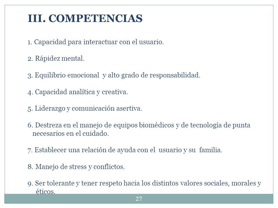 III. COMPETENCIAS 1. Capacidad para interactuar con el usuario. 2