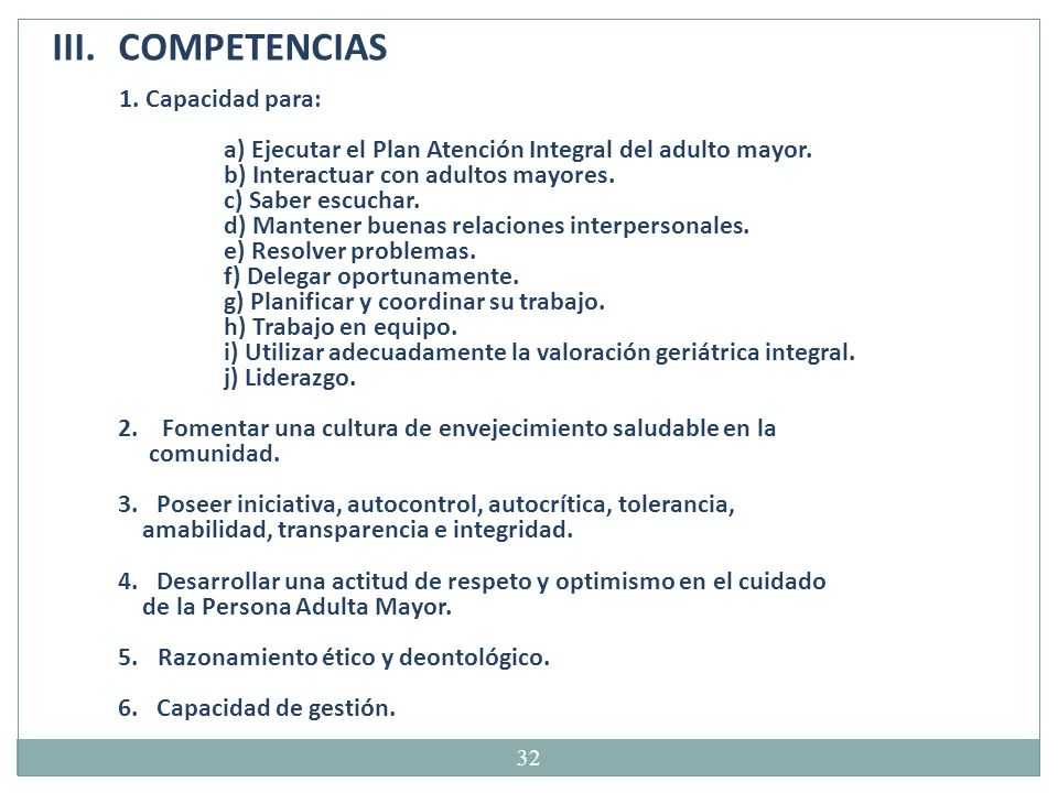 COMPETENCIAS a) Ejecutar el Plan Atención Integral del adulto mayor.