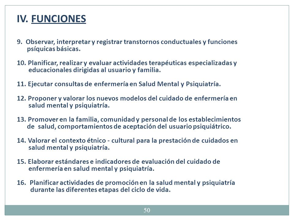 IV. FUNCIONES 9. Observar, interpretar y registrar transtornos conductuales y funciones. psíquicas básicas.