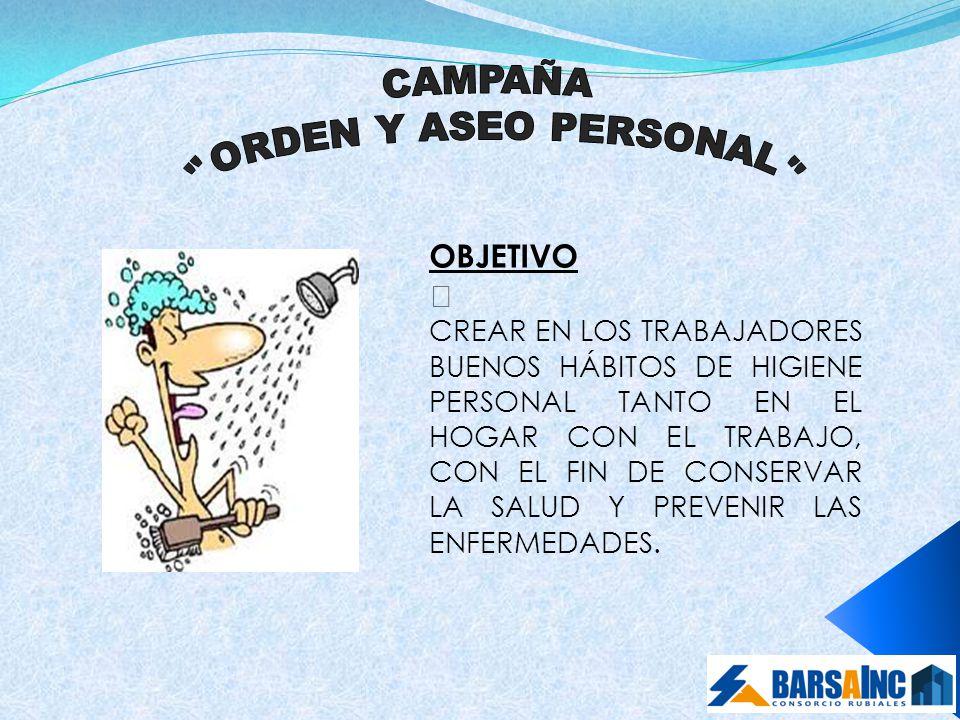 """CAMPAÑA """"ORDEN Y ASEO PERSONAL"""" OBJETIVO"""