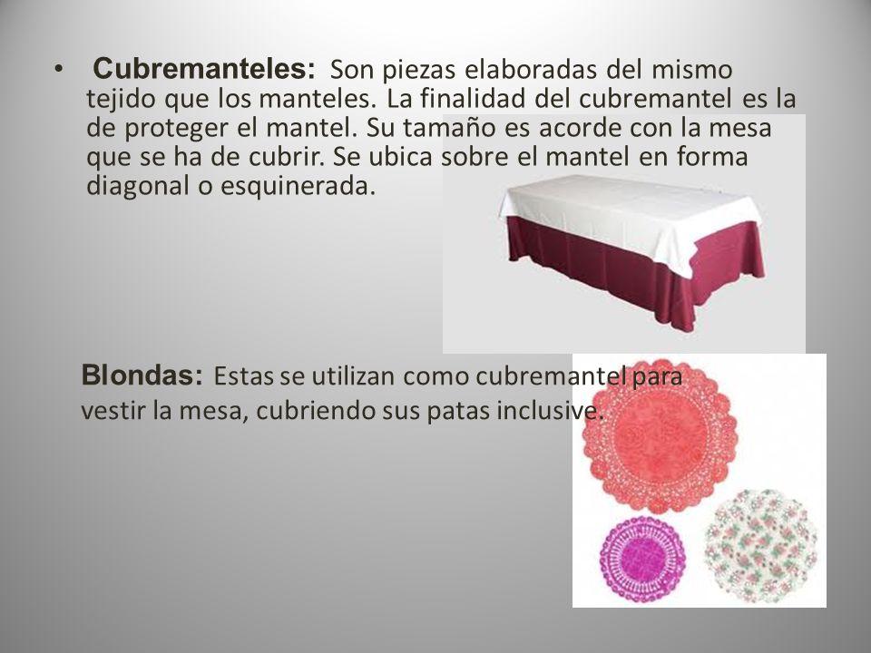 Cubremanteles: Son piezas elaboradas del mismo tejido que los manteles
