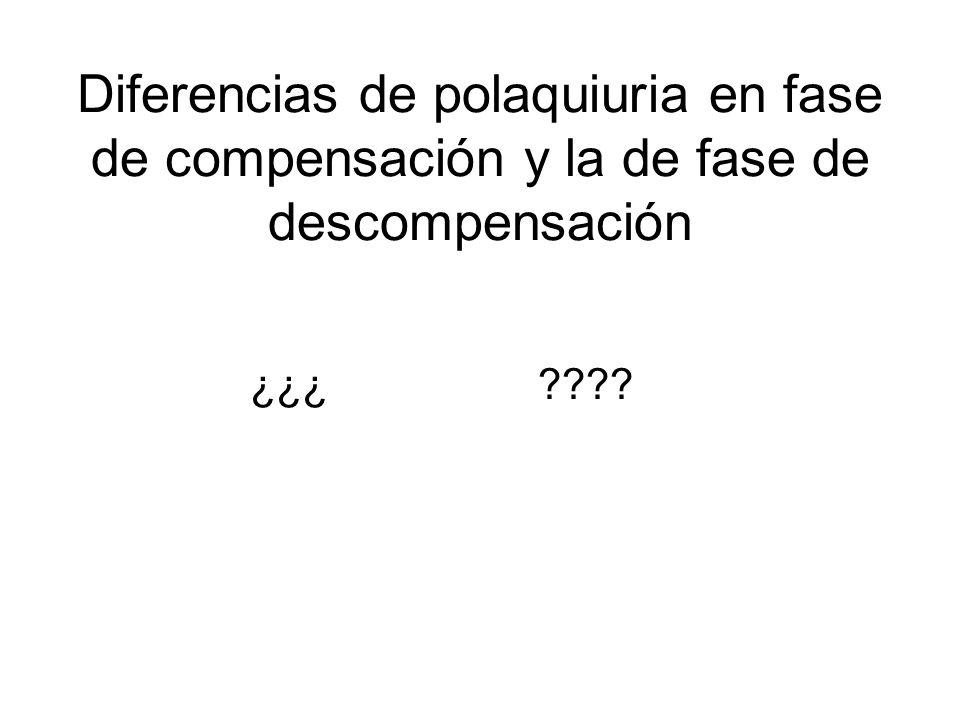 Diferencias de polaquiuria en fase de compensación y la de fase de descompensación
