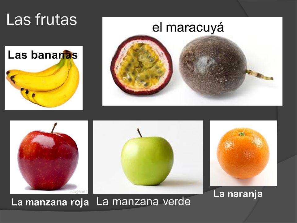 Las frutas Elel maracuyá Las bananas La manzana verde La naranja