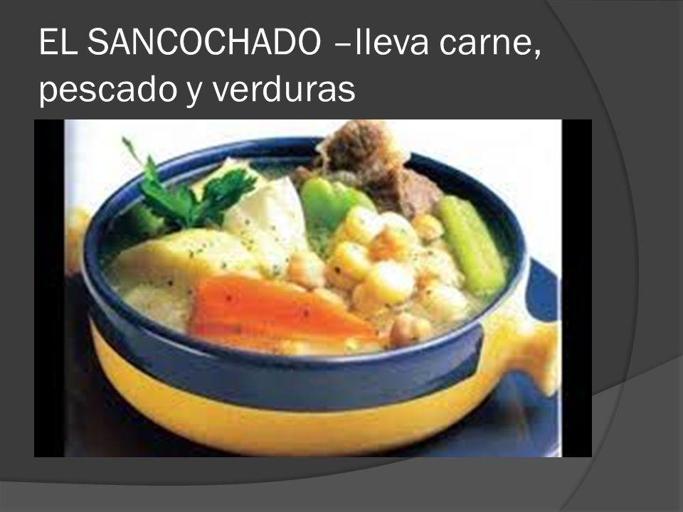 EL SANCOCHADO –lleva carne, pescado y verduras