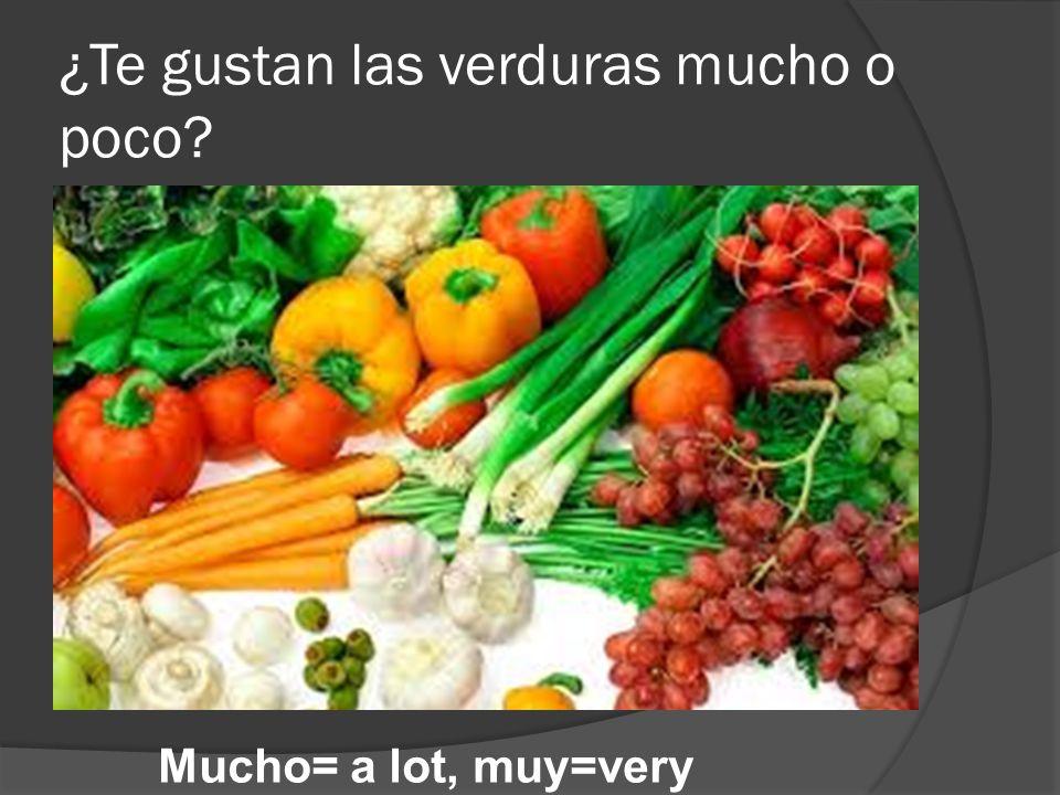 ¿Te gustan las verduras mucho o poco