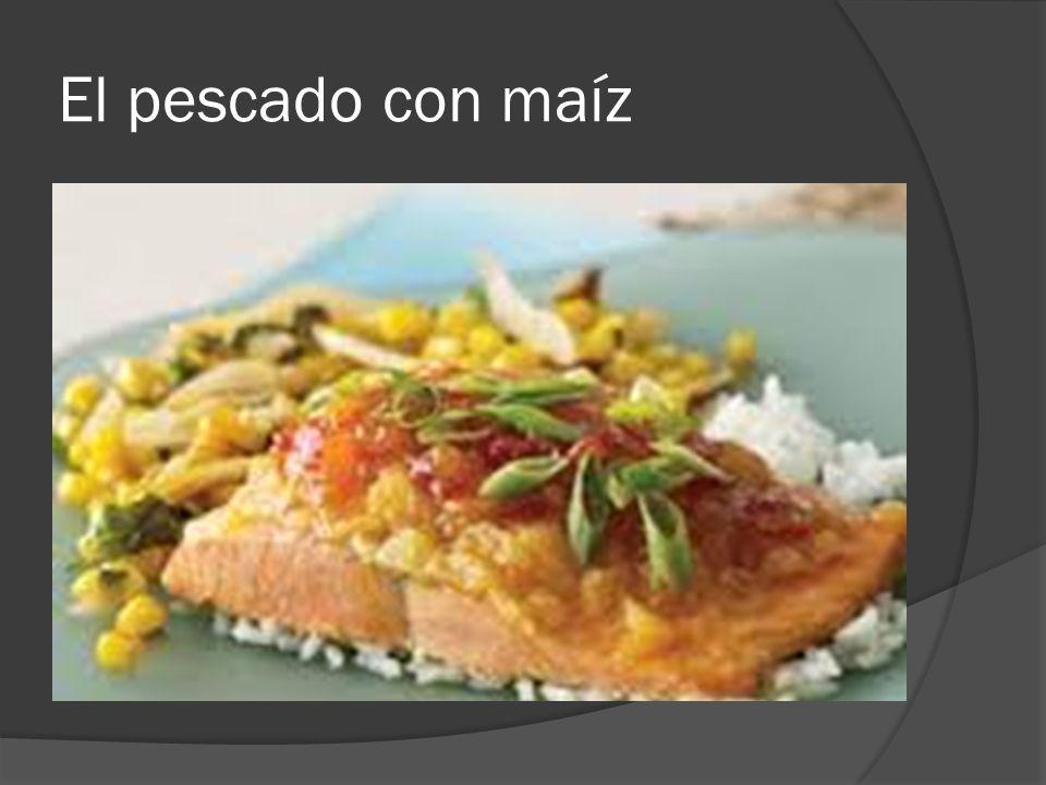 El pescado con maíz