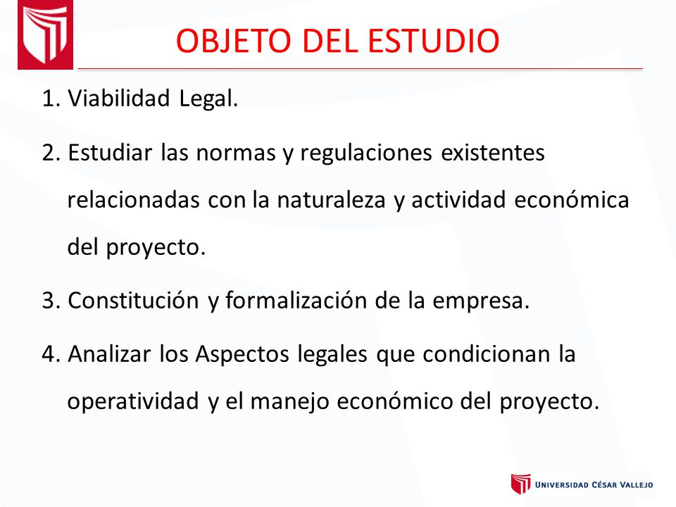 OBJETO DEL ESTUDIO 1. Viabilidad Legal.