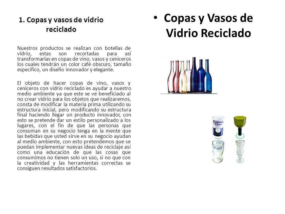 1. Copas y vasos de vidrio reciclado