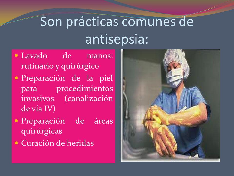 Son prácticas comunes de antisepsia: