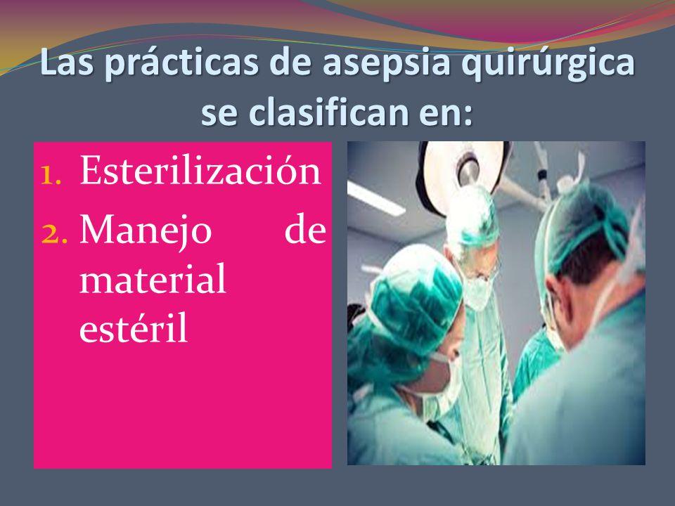 Las prácticas de asepsia quirúrgica se clasifican en: