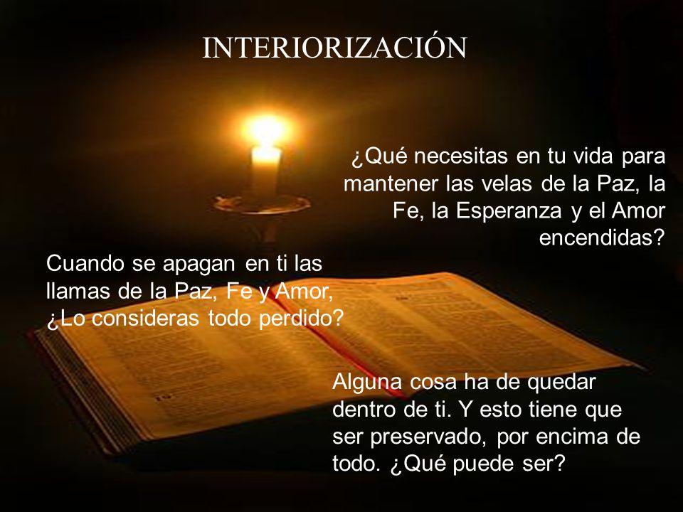 INTERIORIZACIÓN ¿Qué necesitas en tu vida para mantener las velas de la Paz, la Fe, la Esperanza y el Amor encendidas