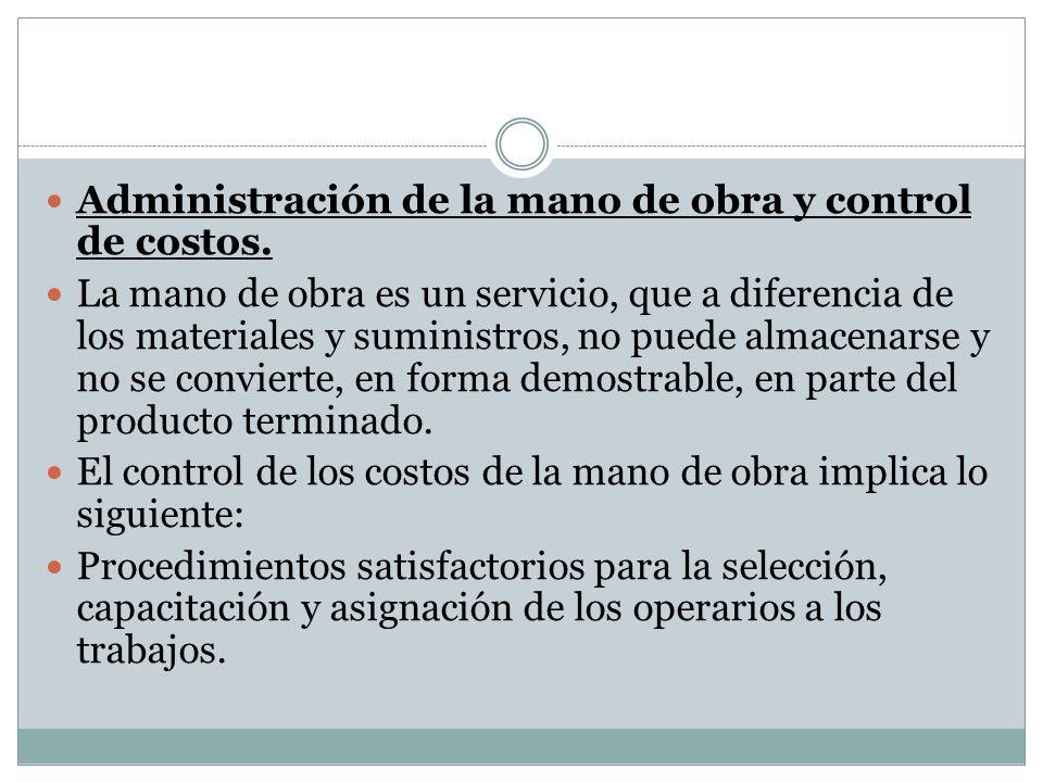 Administración de la mano de obra y control de costos.