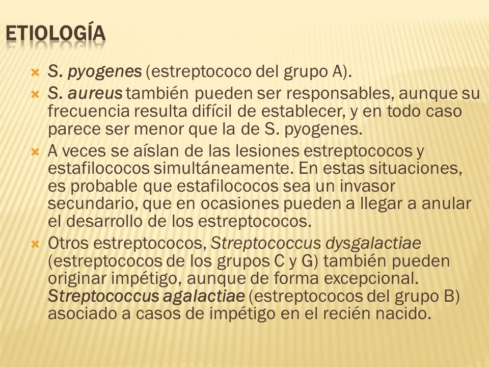 ETIOLOGÍA S. pyogenes (estreptococo del grupo A).