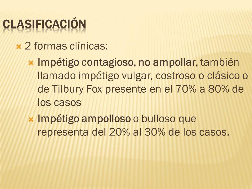 CLASIFICACIÓN 2 formas clínicas: