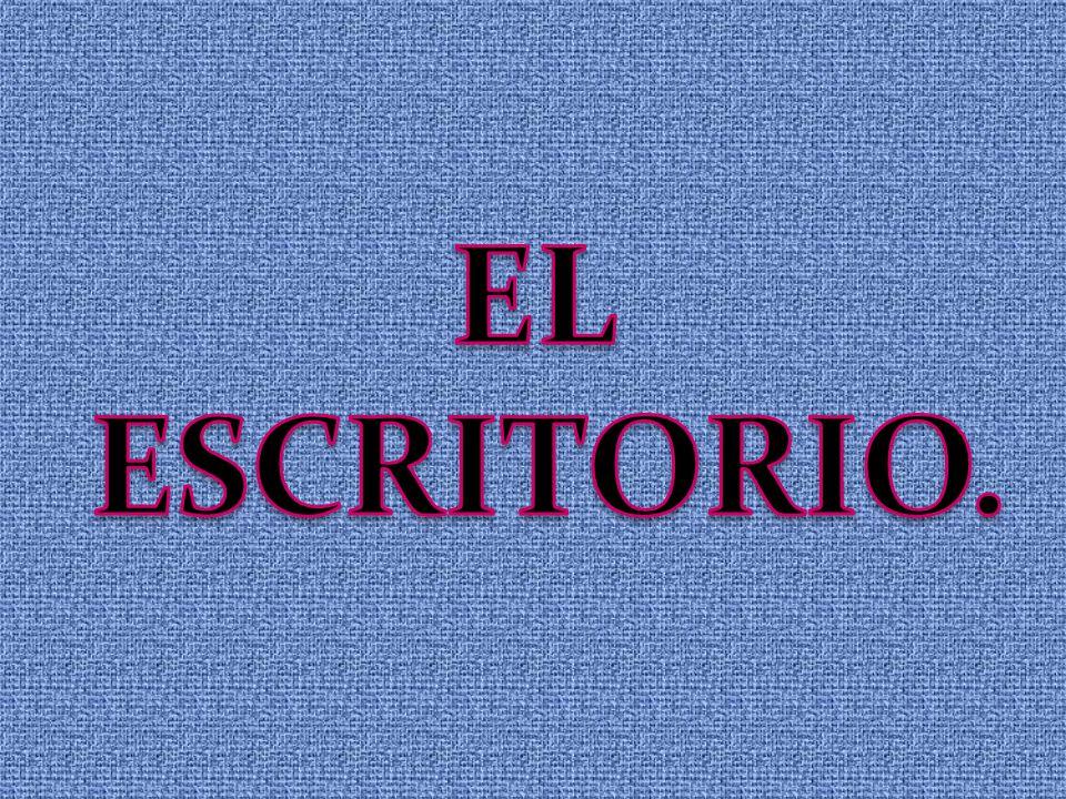 EL ESCRITORIO.