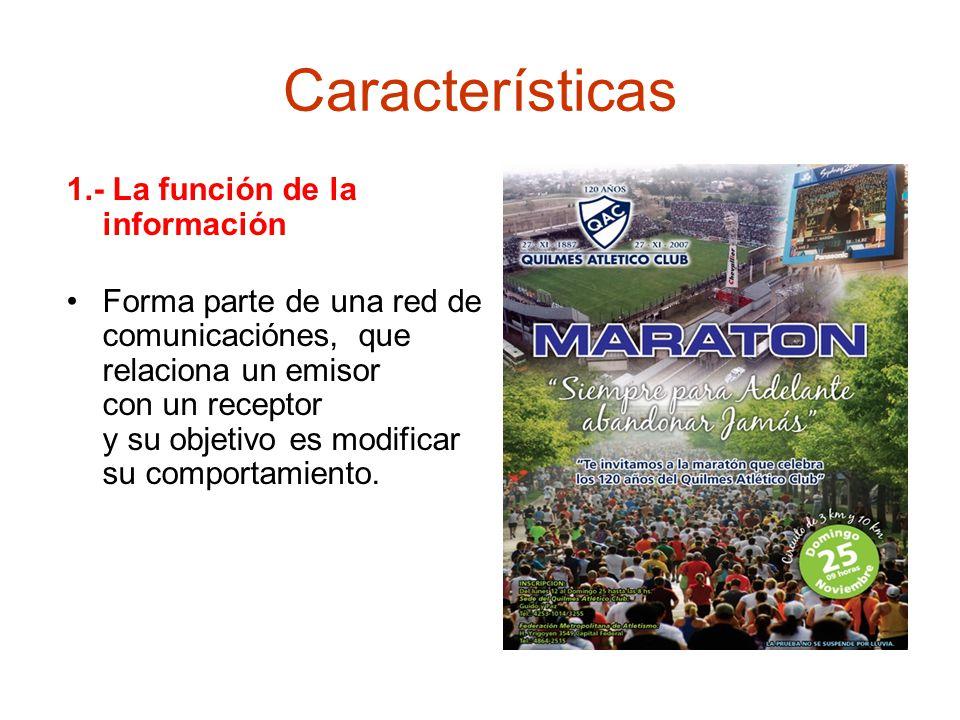 Características 1.- La función de la información