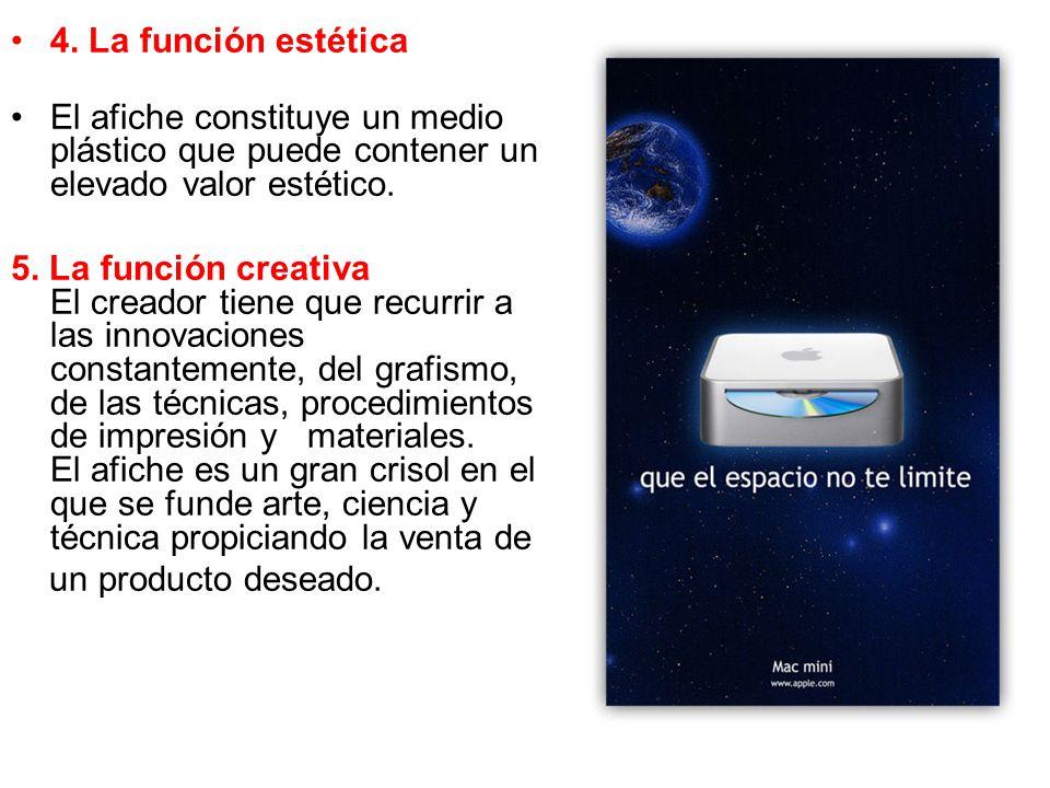 4. La función estética El afiche constituye un medio plástico que puede contener un elevado valor estético.